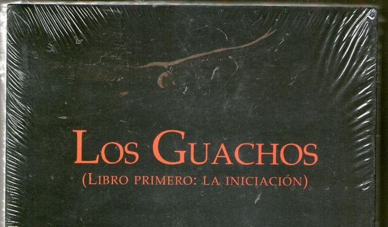 Los Guachos (Libro Primero: Lainiciación)